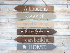 A House Is Made Of Love Multi Arrow Hanging Wooden Sign