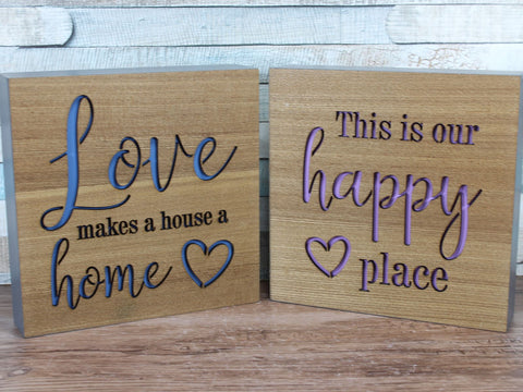 Love Makes a House Or Happy Place Wooden Block Sign