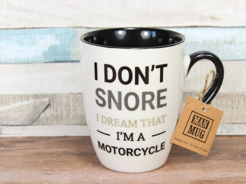 I Don't Snore I Dream I'm a Motorcycle China Man Mug