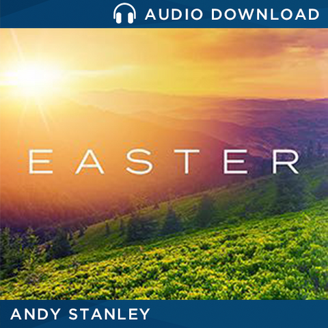 Easter 2017: Believe Again - Message by Andy Stanley