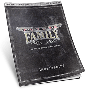 Future Family Study Guide by Andy Stanely