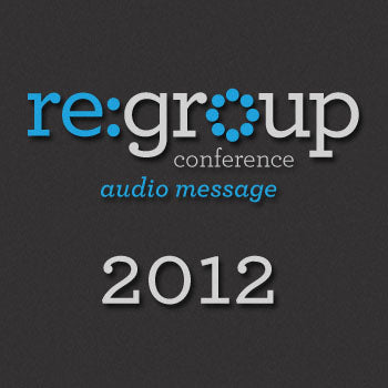 re:group 2012 Audio Message Bundle