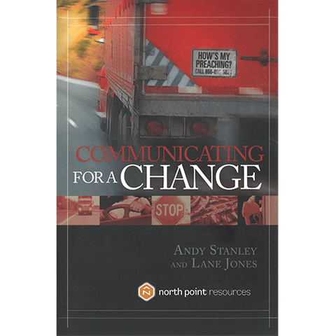 Communicating for a Change Hardcover Book by Andy Stanley and Lane Jones