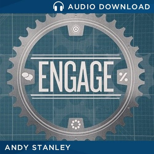 Engage Message by Andy Stanley