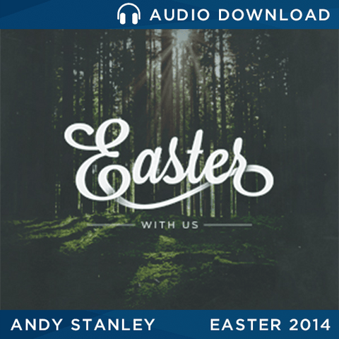 "Easter 2014 - ""History's Mystery"" message by Andy Stanley"