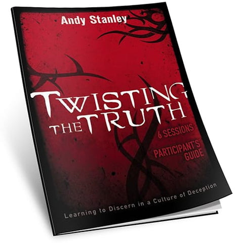 Twisting the Truth Study Guide by Andy Stanley