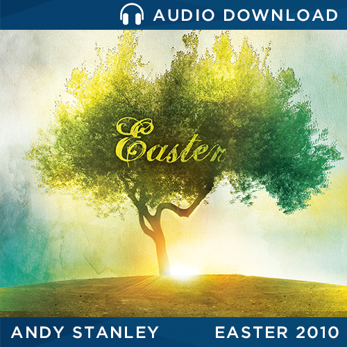Easter 2010 - There's Nothing Religious About It message by Andy Stanley