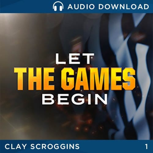 Let the Games Begin, Part 1 by Clay Scroggins