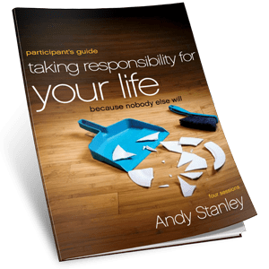 Taking Responsibility for Your Life Study Guide by Andy Stanley