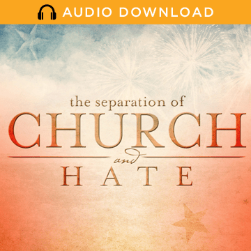 The Separation of Church & Hate