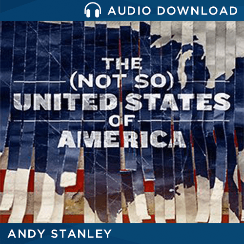 The Not So United States of America Message by Andy Stanley