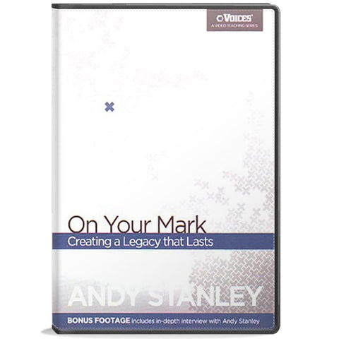 On Your Mark: Creating a Legacy That lasts - Andy Stanley Leadership DVD