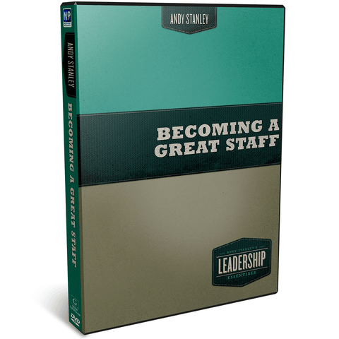 Becoming a Great Staff - Andy Stanley Leadership DVD