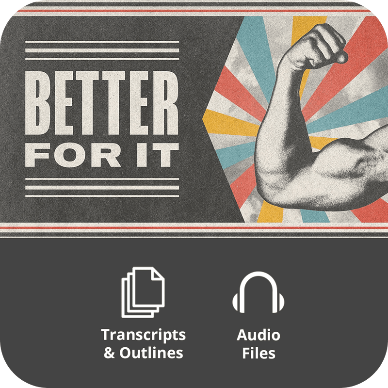 Better For It - Basic Sermon Kit | 3-Part