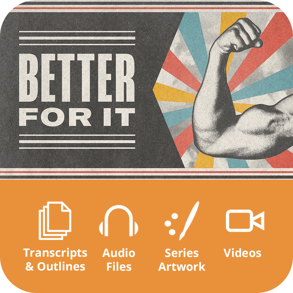 Better For It - Premium Sermon Kit | 3-Part