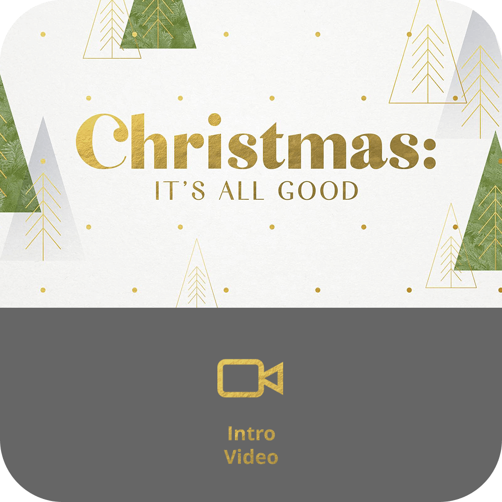 Christmas: It's All Good | Sermon Intro Video