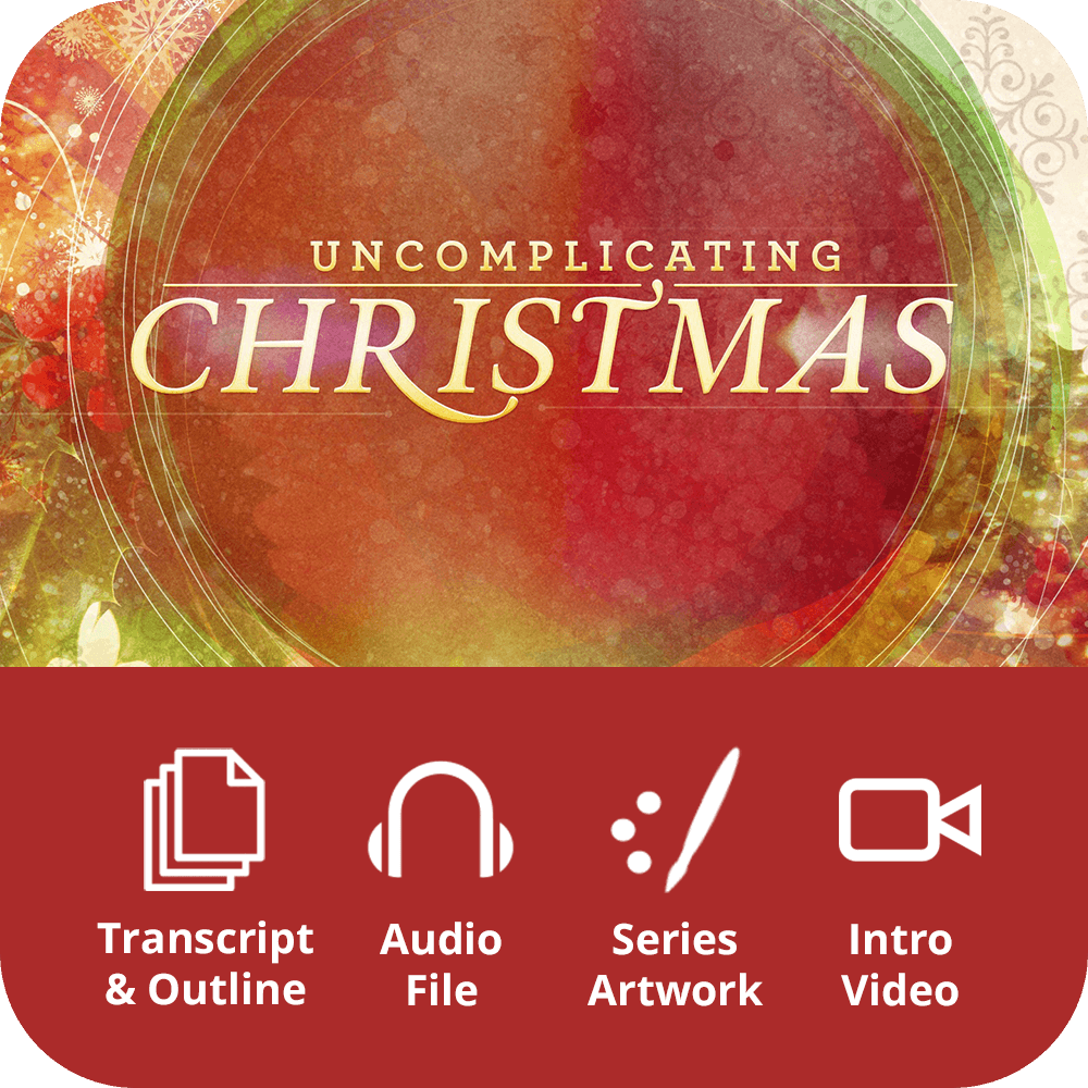 Uncomplicating Christmas Premium Sermon Kit | 1-Part