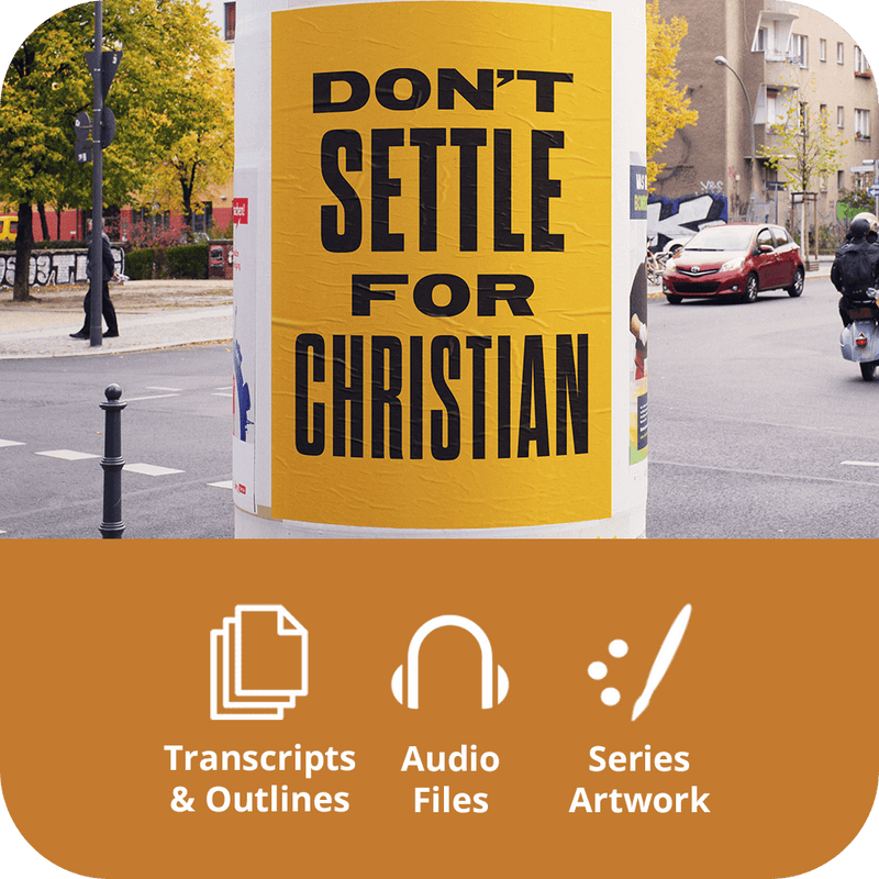 Don't Settle For Christian - Premium Sermon Kit | 1-Part