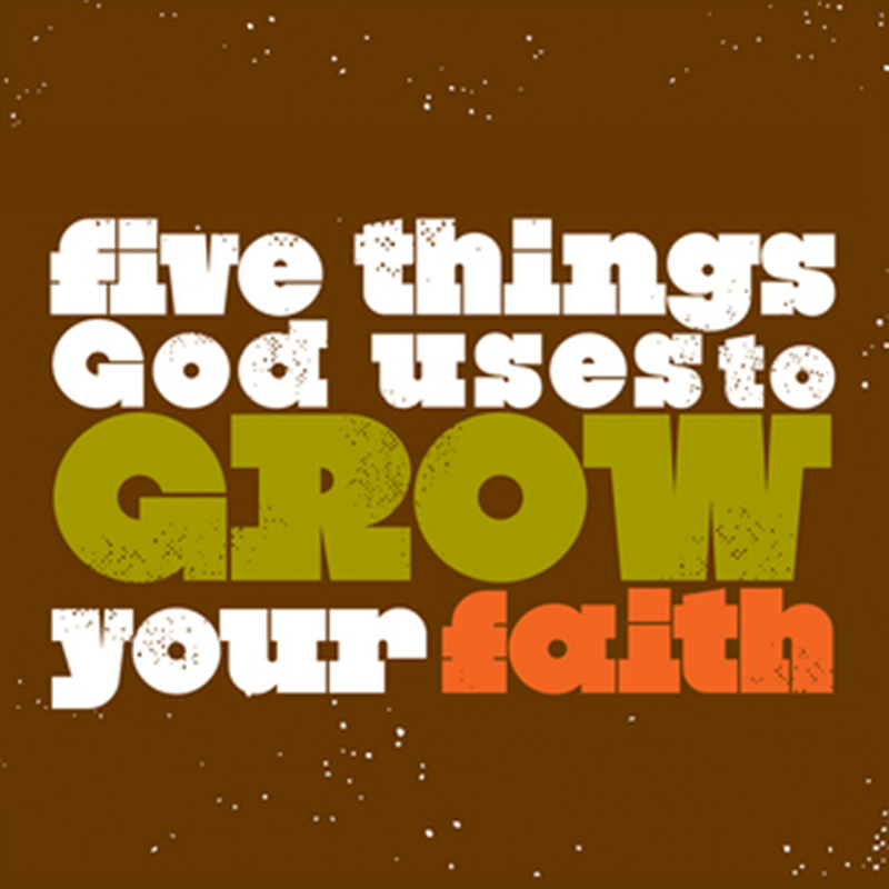 Five Things God Uses to Grow Your Faith Audio Download