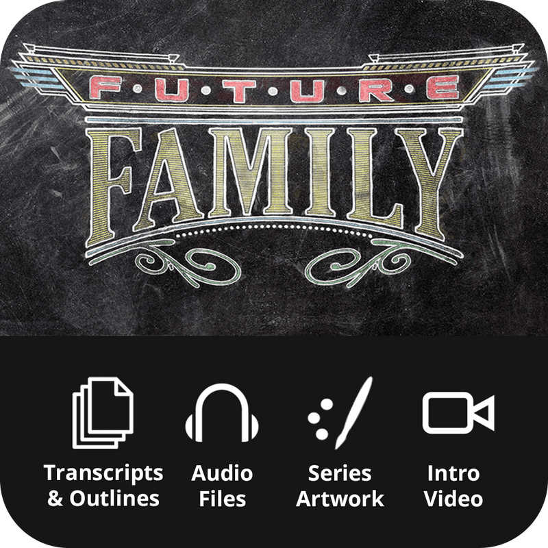 Future Family Premium Sermon Kit | 6-Part