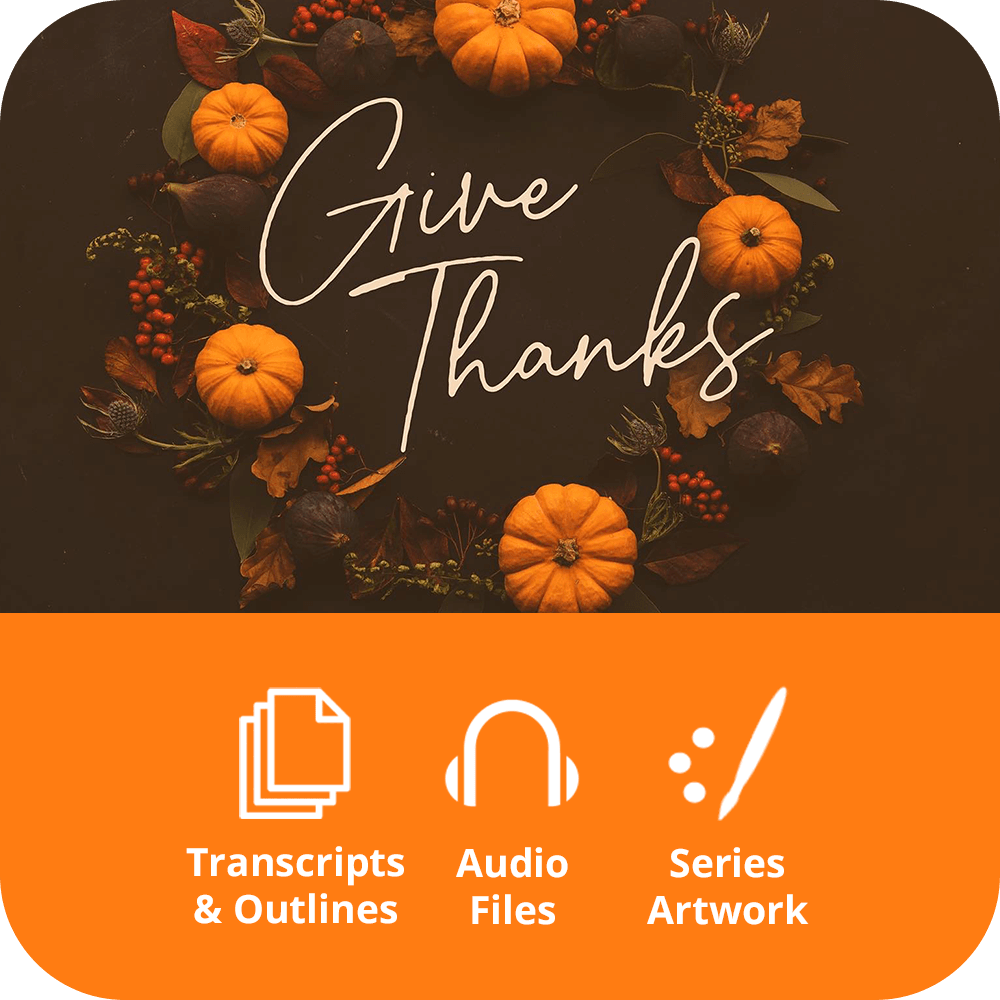 Give Thanks - Premium Sermon Kit | 1-Part