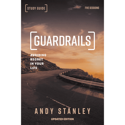 guardrails study guide updated edition north point resources rh store northpoint org Guardrails Andy Stanley Part 4 Guardrails Andy Stanley YouTube