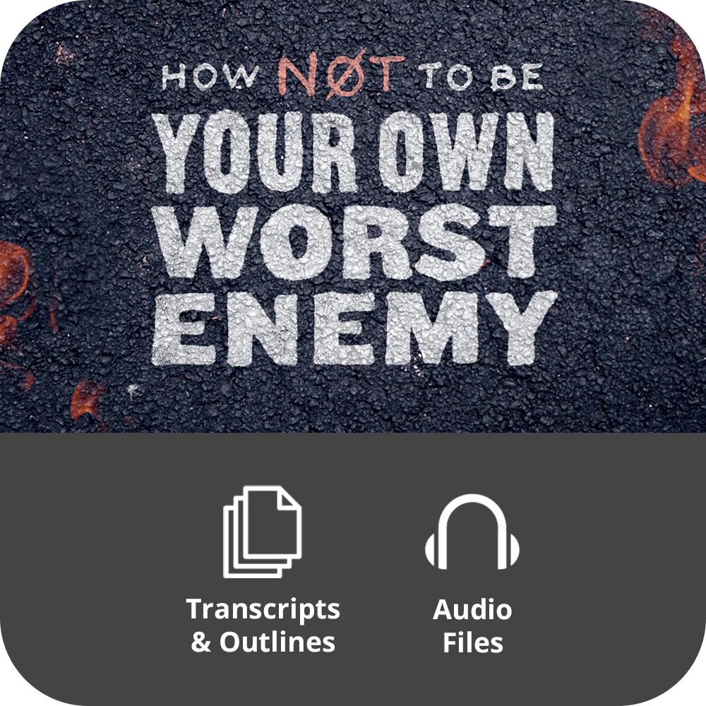 How Not To Be Your Own Worst Enemy - Basic Sermon Kit | 3-Part