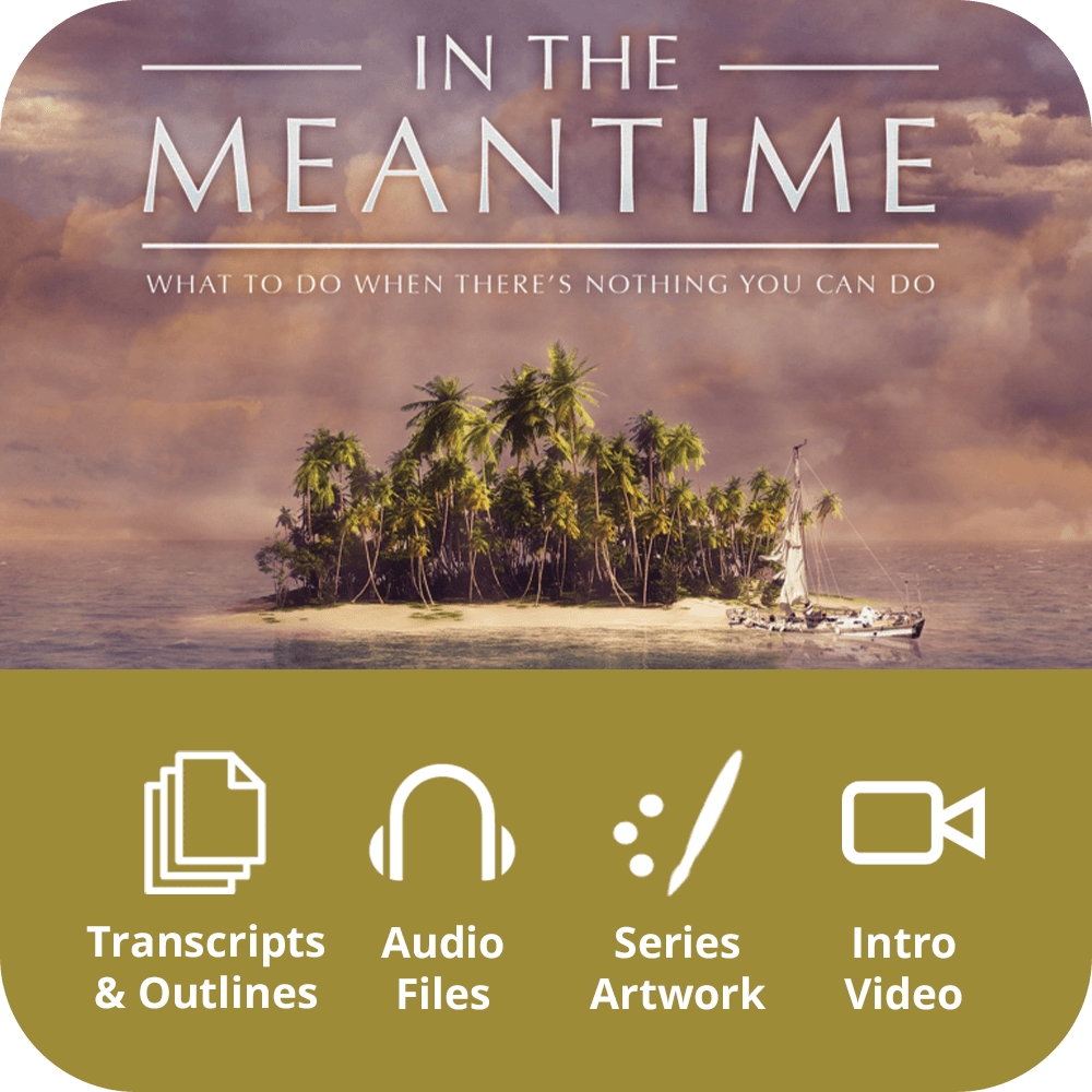 In the Meantime Premium Sermon Kit | 6-Part