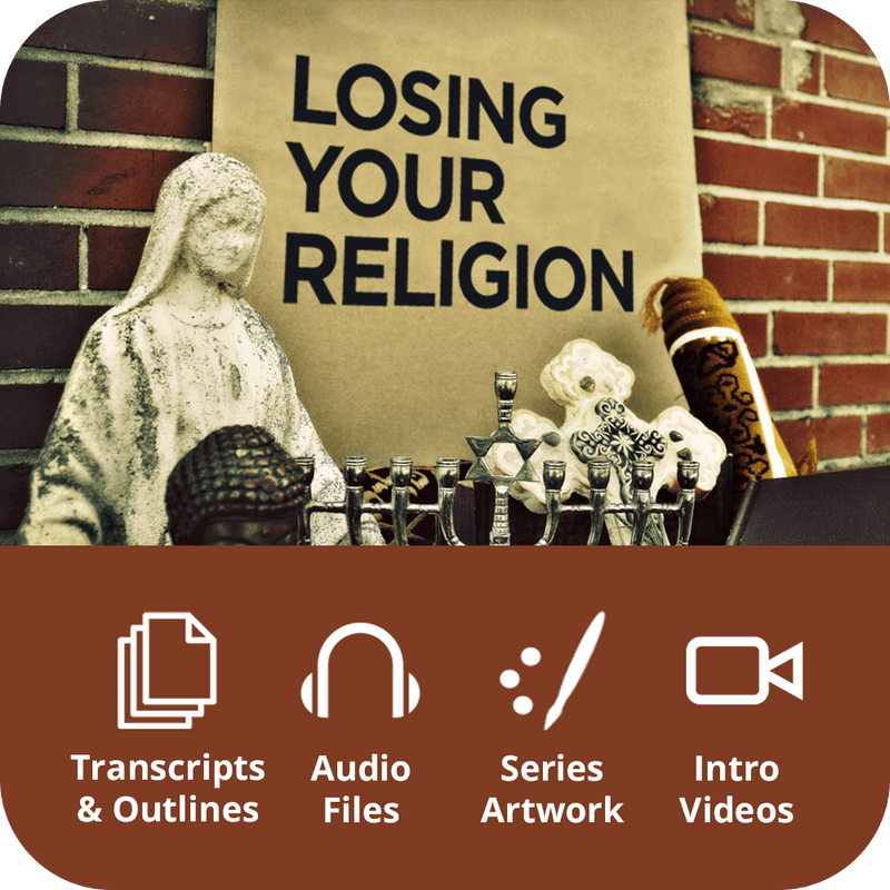 Losing Your Religion Premium Sermon Kit | 4-Part