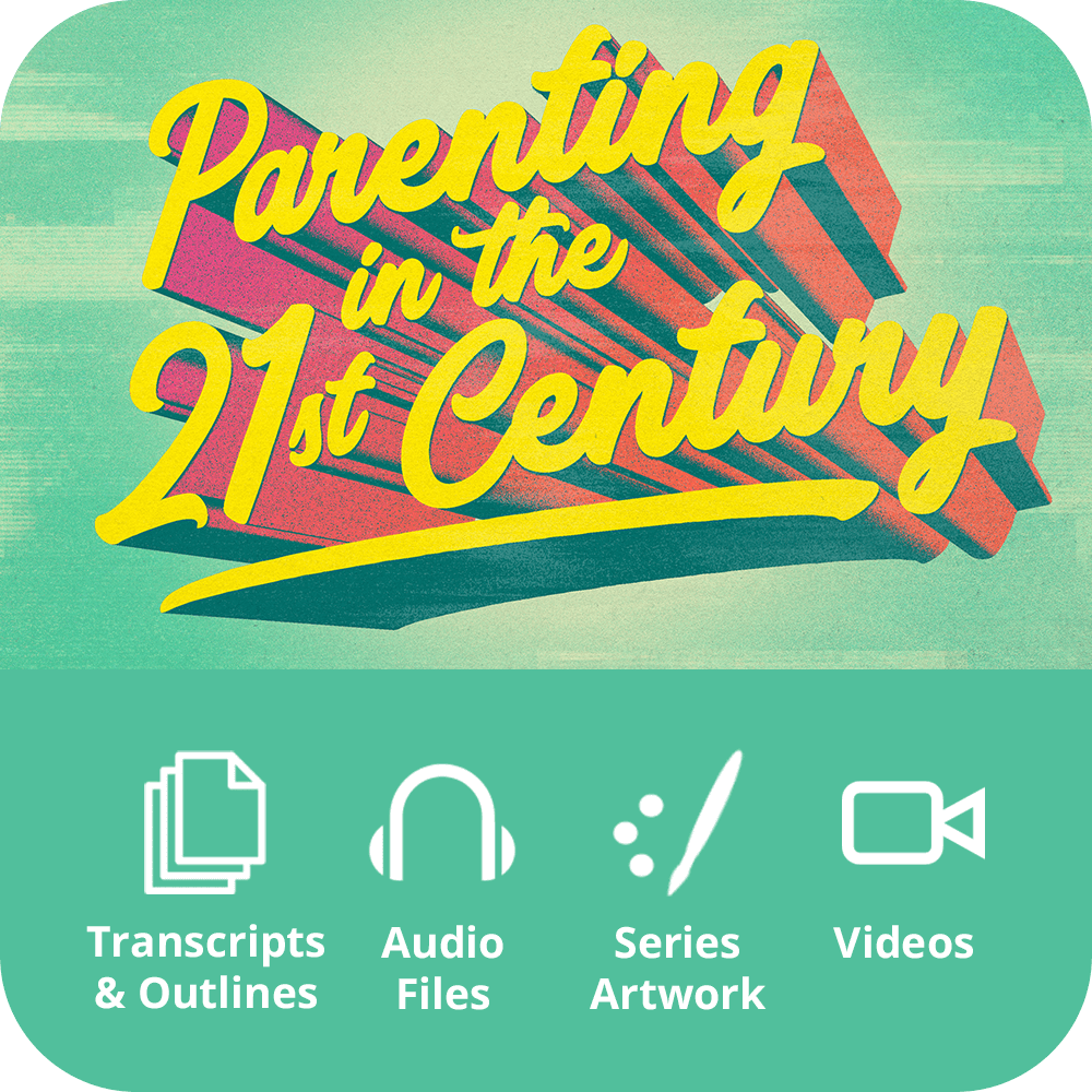 Parenting In The 21st Century - Premium Sermon Kit | 4-Part