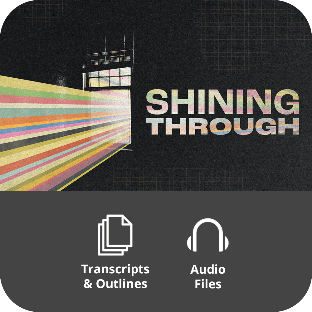 Shining Through - Basic Sermon Kit | 2-Part