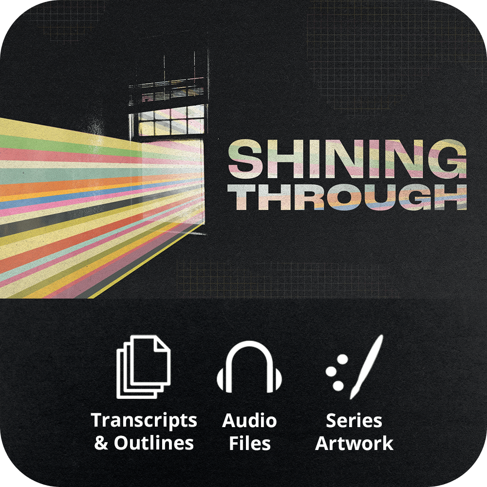 Shining Through - Premium Sermon Kit | 2-Part
