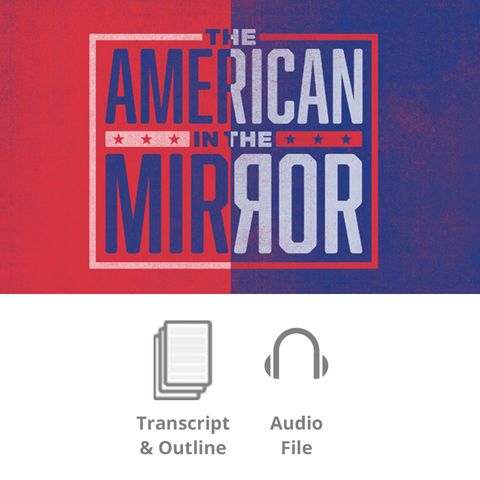 The American in the Mirror - Basic Sermon Kit | 1-Part