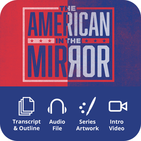 The American in the Mirror Premium Sermon Kit | 1-Part