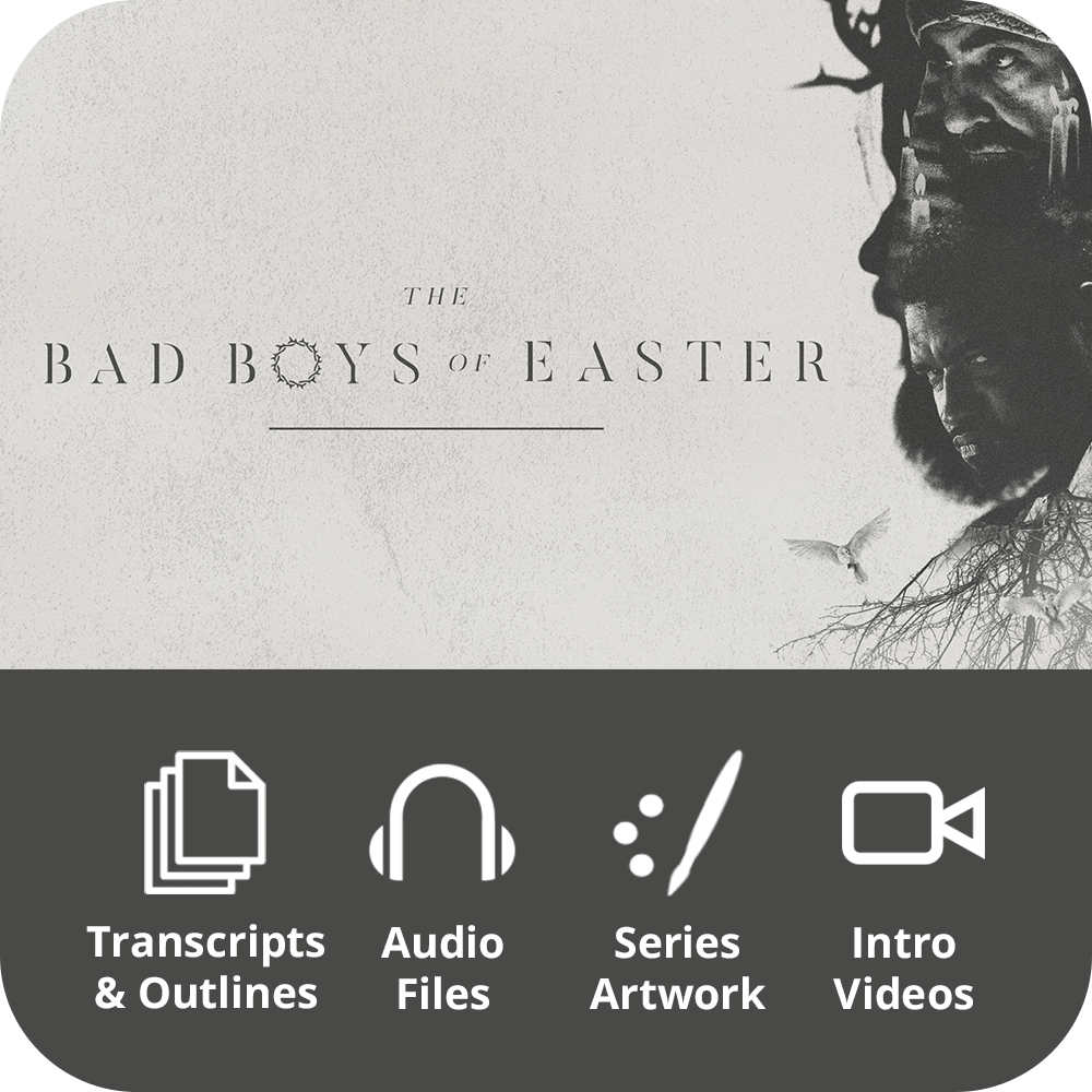 Bad Boys of Easter Premium Sermon Kit | 3-Part