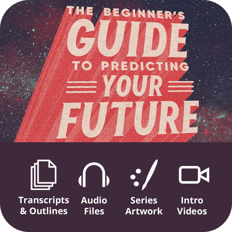The Beginner's Guide to Predicting Your Future Premium Sermon Kit | 4-Part