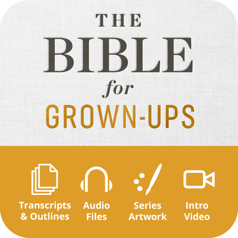 The Bible for Grown-Ups  Premium Sermon Kit | 4-Part