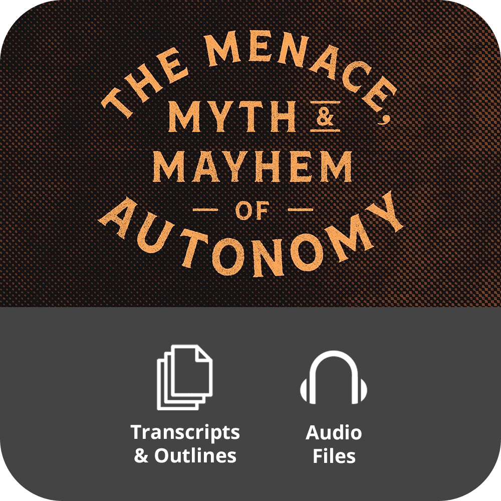 The Menace, Myth & Mayhem of Autonomy - Basic Sermon Kit | 1-Part