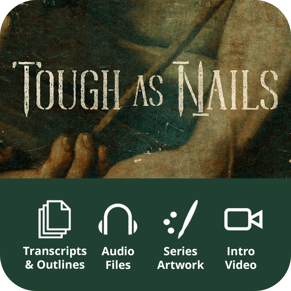 Tough As Nails Premium Sermon Kit | 3-Part