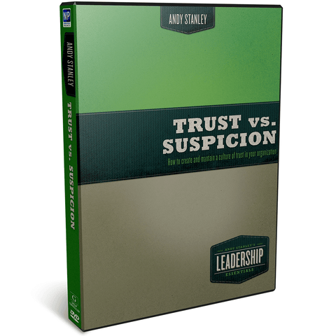 Trust vs. Suspicion - Andy Stanley Leadership DVD