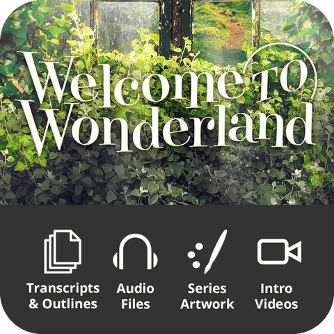Welcome to Wonderland Premium Sermon Kit | 3-Part