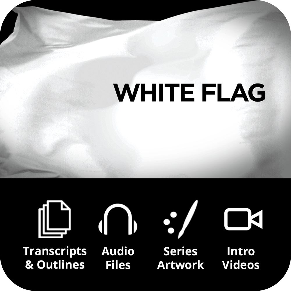 White Flag Premium Sermon Kit | 3-Part