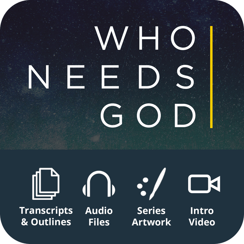 Who Needs God Premium Sermon Kit | 6-Part