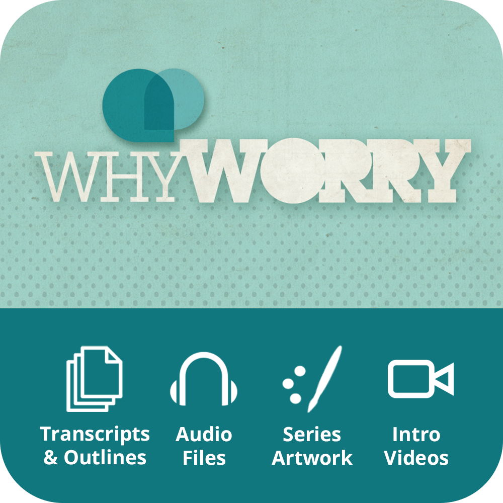 Why Worry Premium Sermon Kit | 3-Part