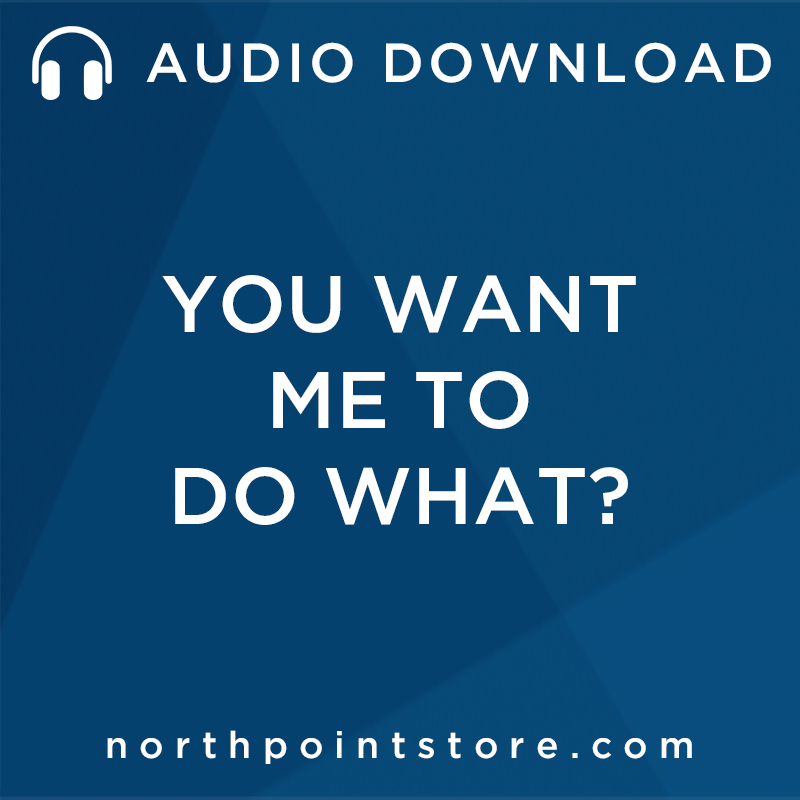You Want Me To Do What? Audio Download