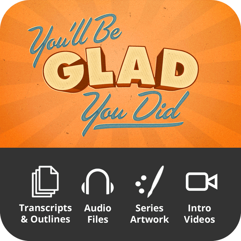 You'll Be Glad You Did Premium Sermon Kit | 4-Part