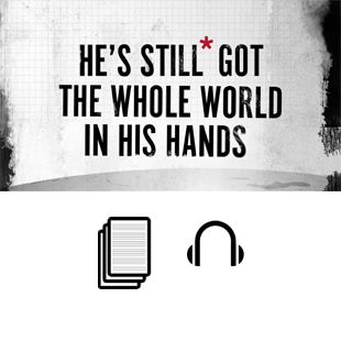 He's Still* Got the Whole World in His Hands Basic Sermon Kit | 3-Part