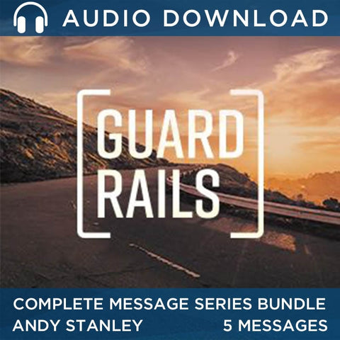 Guardrails (2017) Audio Download Bundle - Message series by Andy Stanley