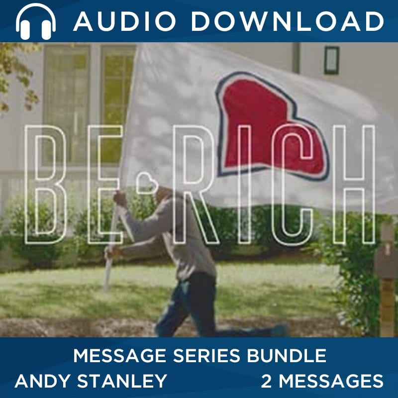 Be Rich 2017 | 2-Part Generosity Series by Andy Stanley and Jeff Foxworthy Audio Download