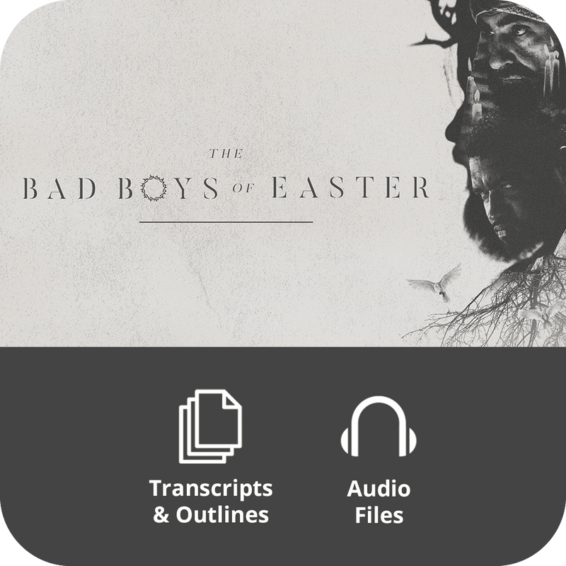 Bad Boys of Easter Basic Sermon Kit | 3-Part
